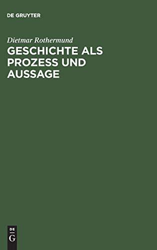 9783486560817: Geschichte ALS Prozess Und Aussage: Eine Einfhrung in Theorien Des Historischen Wandels Und Der Geschichtsschreibung