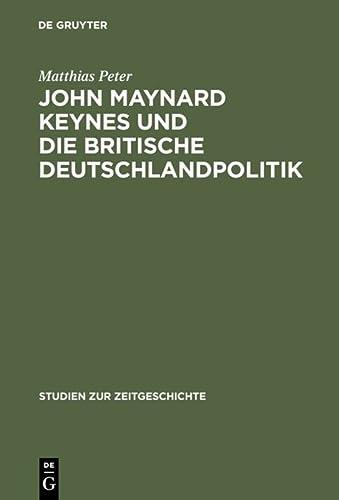John Maynard Keynes und die britische Deutschlandpolitik: Matthias Peter