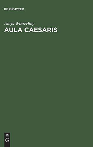 9783486561951: Aula Caesaris: Studien Zur Institutionalisierung Des Romischen Kaiserhofes in Der Zeit Von Augustus Bis Commodus 31 V. Chr.-192 N. Chr.: Studien zur ... bis Commodus (31 v. Chr.-192 n. Chr.)