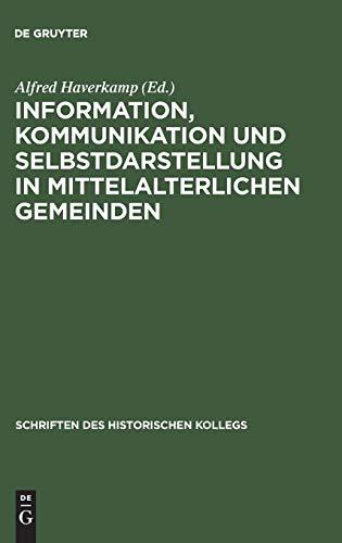 9783486562606: Information, Kommunikation und Selbstdarstellung in mittelalterlichen Gemeinden (Schriften des Historischen Kollegs)