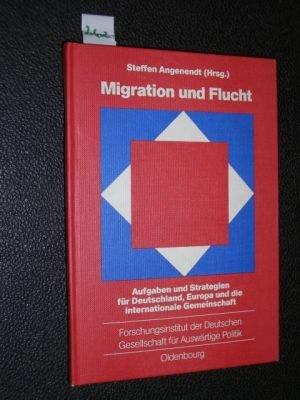 9783486563122: Migration und Flucht. Aufgaben und Strategien f�r Deutschland, Europa und die internationale Gemeinschaft