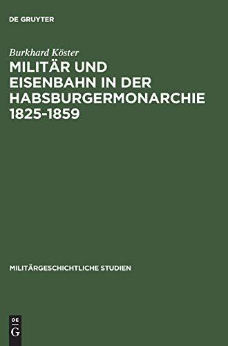 9783486563313: Militär und Eisenbahn in der Habsburgermonarchie 1825-1859 (Militargeschichtliche Studien)
