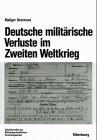 Deutsche militärische Verluste im Zweiten Weltkrieg: Overmans, Rüdiger: