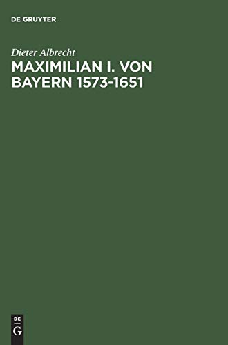 9783486563344: Maximilian I. von Bayern. 1573 - 1651