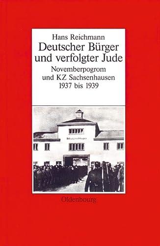 9783486563399: Hans Reichmann: Deutscher B�rger Und Verfolgter Jude. Novemberpogrom Und Kz Sachsenhausen 1937-1939 (Biographische Quellen Zur Zeitgeschichte)