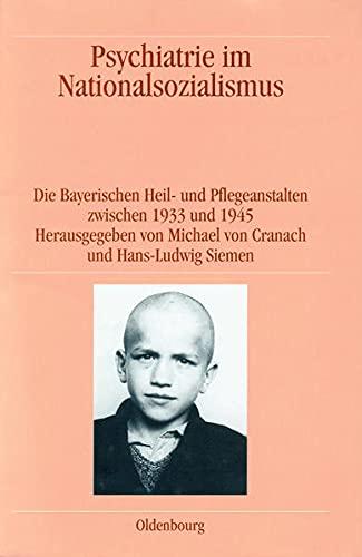 9783486563719: Psychiatrie im Nationalsozialismus: Die Bayerischen Heil- und Pflegeanstalten zwischen 1933 und 1945 (German Edition)