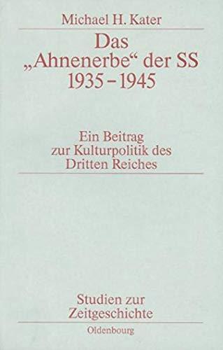 9783486565294: Das Ahnenerbe Der SS 1935-1945: Ein Beitrag Zur Kulturpolitik Des Dritten Reiches (German Edition)