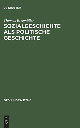 9783486565812: Sozialgeschichte als politische Geschichte: Werner Conze und die Neuorientierung der westdeutschen Geschichtswissenschaft nach 1945