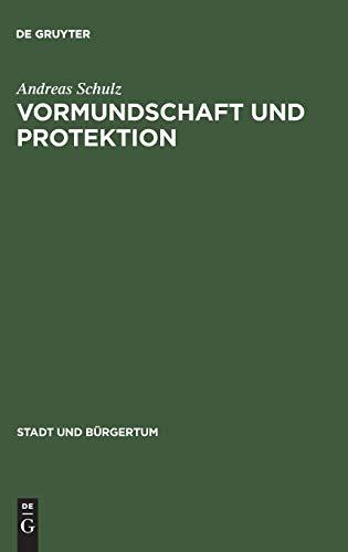 9783486565829: Vormundschaft und Protektion: Eliten und Bürger in Bremen 1750 - 1880