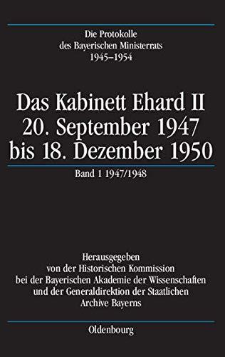 Das Kabinett Erhard II., 20. September 1947 bis 18. Dezember 1950: Historischen Kommission bei der ...