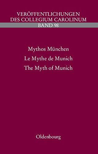 9783486566734: Mythos München - Le Mythe de Munich - The Myth of Munich