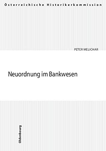 9783486567731: Neuordnung im Bankwesen: Die NS-Maßnahmen und die Problematik der Restitution