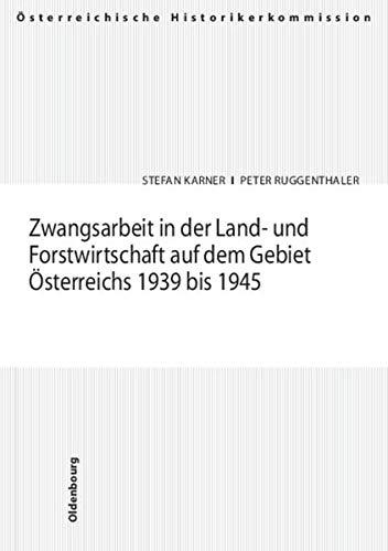 9783486568004: Zwangsarbeit in der Land- und Forstwirtschaft auf dem Gebiet Österreichs 1939 bis 1945