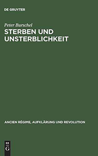 9783486568158: Sterben und Unsterblichkeit (Ancien Regime, Aufklarung Und Revolution)