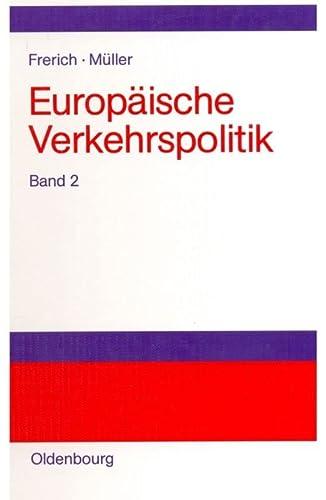 Europäische Verkehrspolitik 2. Landverkehrspolitik: Johannes Frerich