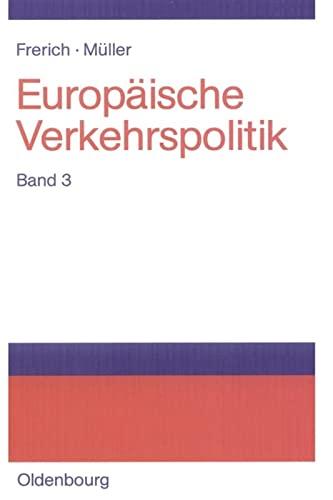 9783486575699: Europ�ische Verkehrspolitik. Von den Anf�ngen bis zur Osterweiterung der Europ�ischen Union: Band 3: Seeverkehrs- und Seehafenpolitik - Luftverkehrs- ... Telekommunikations-, Medien- und Postpolitik