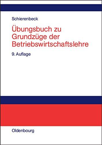 9783486576009: Grundzüge der Betriebswirtschaftslehre. Übungsbuch
