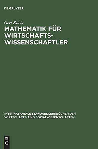 9783486576658: Mathematik Fur Wirtschaftswissenschaftler (Internationale Standardlehrbucher Der Wirtschafts Und Sozialwissenschaften) (German Edition)