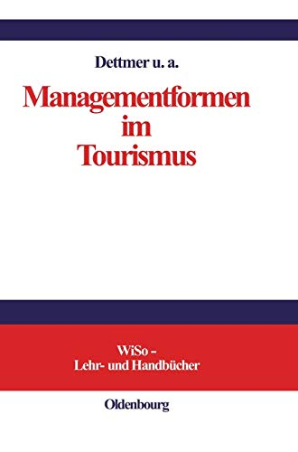 Managementformen im Tourismus: Harald Dettmer