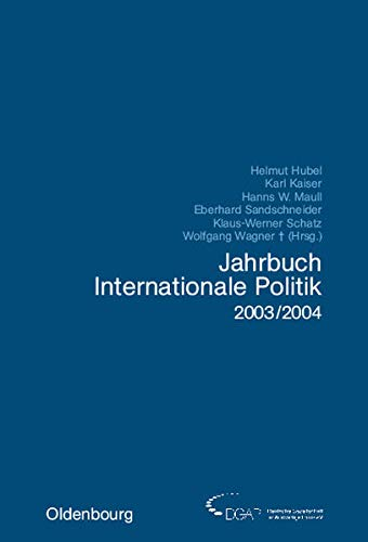 Jahrbuch Internationale Politik 2003-2004 (3486577646) by Urrea, Luis Alberto