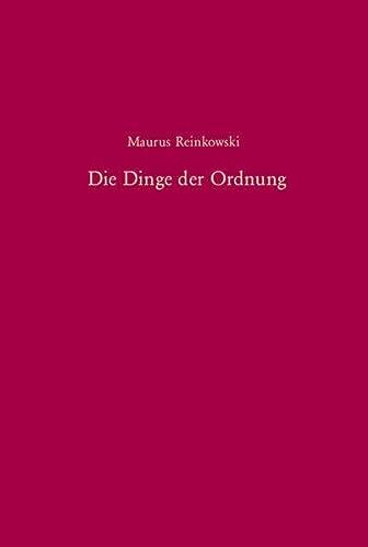 Die Dinge der Ordnung: Maurus Reinkowski