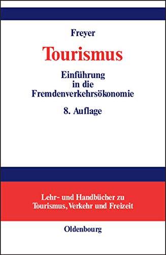9783486578744: Tourismus: Einführung in die Fremdenverkehrsökonomie