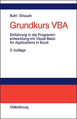 9783486578898: Grundkurs VBA: Einführung in die Programmentwicklung mit Visual Basic for Applications in Excel