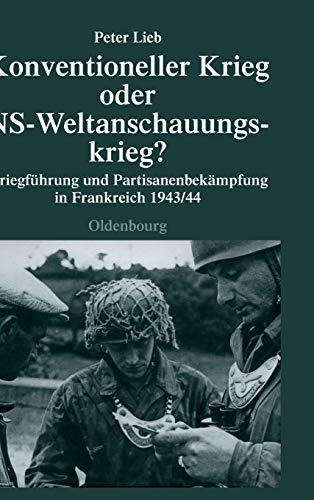 9783486579925: Konventioneller Krieg Oder NS-Weltanschauungskrieg?