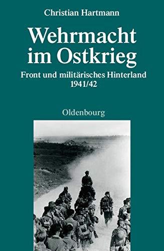 9783486580648: Wehrmacht im Ostkrieg: Front und militärisches Hinterland 1941/42