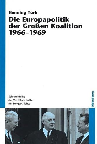 9783486580884: Die Europapolitik der Gro�en Koalition 1966-1969