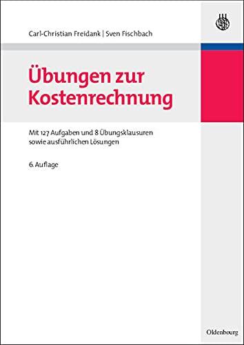 �bungen zur Kostenrechnung: Freidank, Carl-Christian/Fischbach, Sven