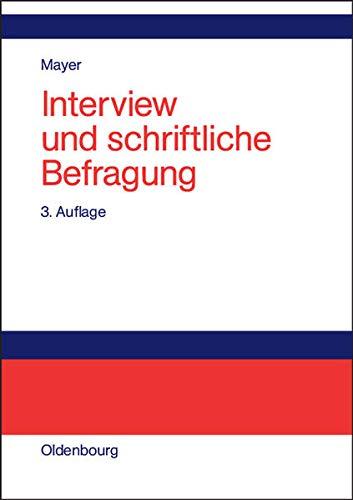 9783486581225: Interview und schriftliche Befragung: Entwicklung, Durchführung und Auswertung