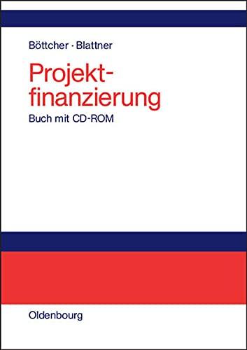 Projektfinanzierung: Buch mit CD-ROM [Gebundene Ausgabe] Project finance Finanzierungspraxis ...