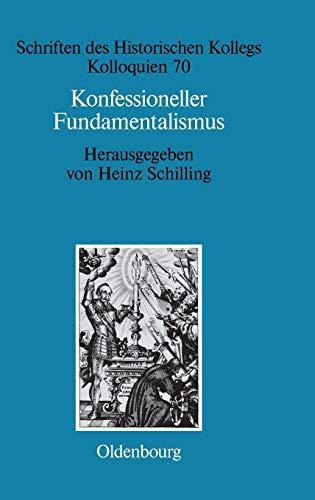 9783486581508: Konfessioneller Fundamentalismus (Schriften Des Historischen Kollegs) (German Edition)