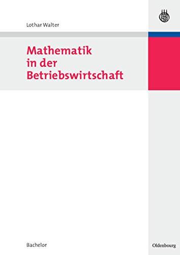 9783486581751: Mathematik in der Betriebswirtschaft