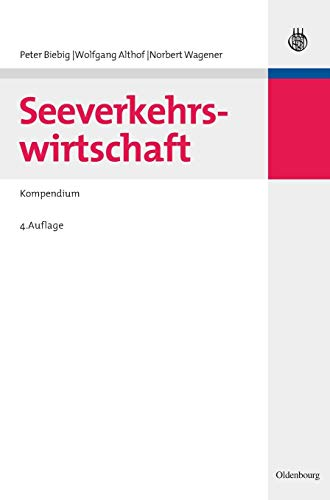 Seeverkehrswirtschaft: Biebig, Peter; Althof,