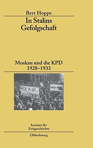 9783486582550: In Stalins Gefolgschaft: Moskau und die KPD 1928-1933 (Studien Zur Zeitgeschichte)