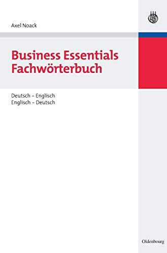 Business Essentials: Fachwörterbuch Deutsch-Englisch Englisch-Deutsch: Axel Noack