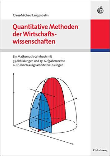 9783486582680: Quantitative Methoden der Wirtschaftswissenschaften. Ein Mathematik-Lehrbuch