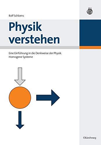 9783486585827: Physik verstehen: Eine Einführung in die Denkweise der Physik. Homogene Systeme