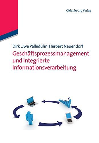 9783486585902: Geschäftsprozessmanagement und Integrierte Informationsverarbeitung