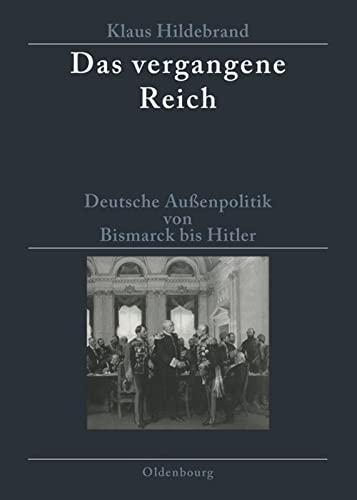 9783486586053: Das Vergangene Reich: Deutsche Aussenpolitik Von Bismarck Bis Hitler 1871-1945. Studienausgabe
