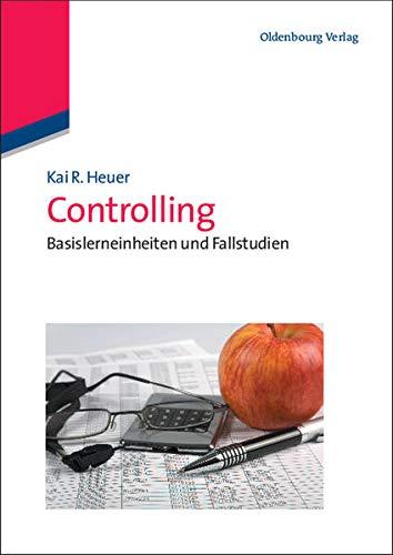 9783486586404: Controlling: Basislerneinheiten Und Fallstudien (German Edition)