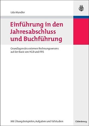 9783486586473: Einf�hrung in den Jahresabschluss und Buchf�hrung: Grundlagen des externen Rechnungswesens auf der Basis von HGB und IFRS