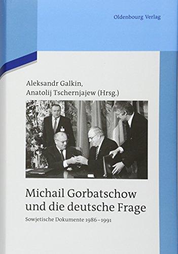 Michail Gorbatschow und die deutsche Frage: Aleksandr Galkin