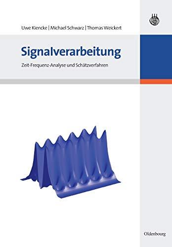 9783486586688: Signalverarbeitung: Zeit-Frequenz-Analyse und Sch�tzverfahren