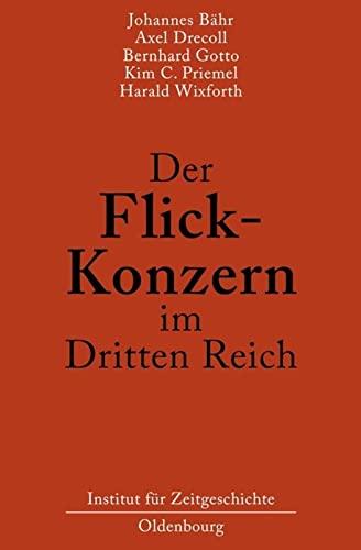 9783486586831: Der Flick-Konzern Im Dritten Reich (German Edition)