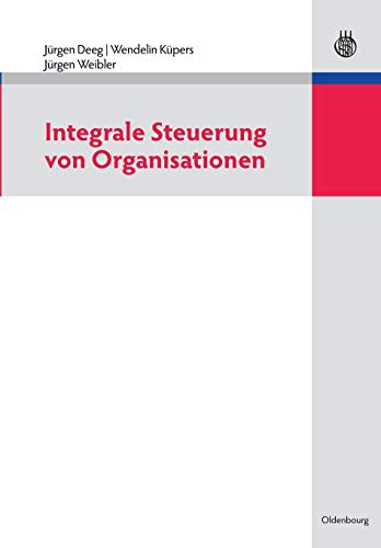 Integrale Steuerung von Organisationen: Jürgen Deeg