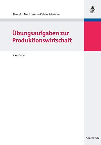 9783486587685: Übungsaufgaben zur Produktionswirtschaft (German Edition)
