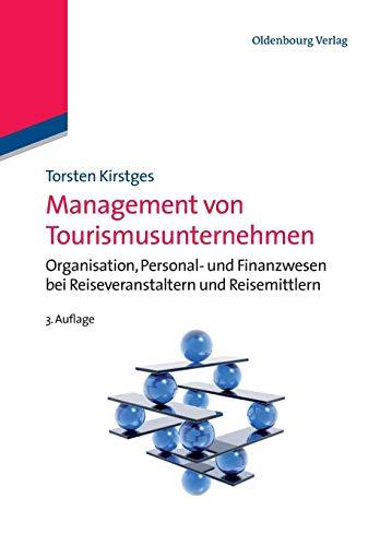 9783486588064: Management von Tourismusunternehmen: Organisation, Personal- und Finanzwesen bei Reiseveranstaltern und Reisemittlern